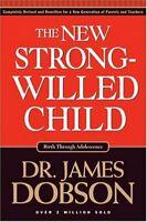 Nuevo Strong-Willed Child: Nacimiento a Través Adolescence por Dobson, James C