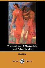 Translations of Shakuntala and Other Works by Kalidasa (2007, Paperback)