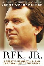 RFK Jr.: Robert F. Kennedy Jr. and the Dark Side o