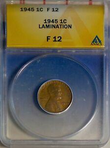 1945 1C Lincoln Head Wheat Cent F-12 Lamination Obvious Error ANACS # 5059409