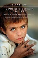 Il bambino che credeva nella libertà. Romanzo di Bina Shah - Rilegato Newton & C