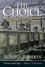 NEW The Choice: A Fable of Free Trade and Protection (3rd Edition)