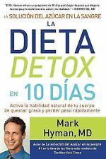 La Solución del Azúcar en la Sangre : La Dieta Detox en 10 Días by Mark Hyman...