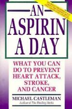 An Aspirin a Day: What You Can Do to Prevent Heart Attack, Stroke, and Cancer by