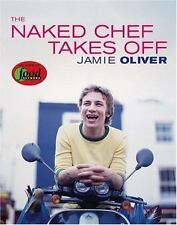 The Naked Chef Takes Off by Jamie Oliver Food Network Cook Book Recipe Book