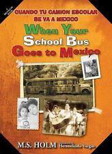 When Your School Bus Goes to Mexico : Cuando Tu Camión Escolar Se Va a México...