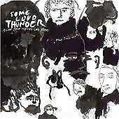 Clap Your Hands Say Yeah - Some Loud Thunder (2007)