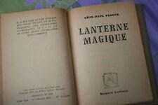 LANTERNE MAGIQUE par LEON PAUL FARGUE éd.ROBERT LAFFONT 1944