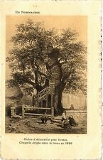 CPA Chéne d'Allouville prés Yvetot-Chapelle érigée dans le tronc (415723)
