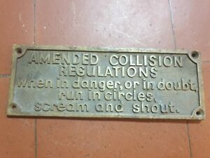 Vintage brass plaque 'Amended Collision Regulatons when in danger, or in...'