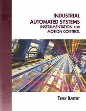 Industrial Automated Systems : Instrumentation and Motion Control Terry Bartelt