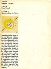 VERONESI - Fossati Paolo (a cura di), Veronesi. Le ragioni ''astratte''