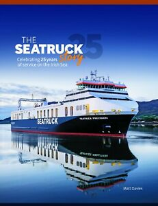 The Seatruck Story - Celebrating 25 years of service in the Irish Sea