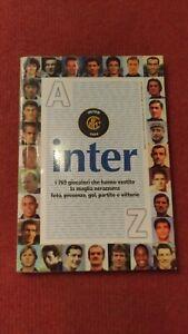 INTER  A-Z 769 GIOCATORI CHE HANNO VESTITO LA MAGLIA. Calcio Sportivo libro