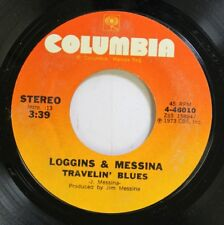 Rock 45 Loggins & Messina - Travelin' Blues / Watching The River Run On Columbia