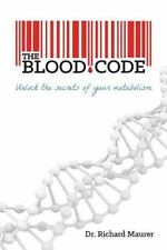 The Blood Code: Unlock the Secrets of Your Metabolism