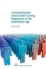 A Comprehensive Library Staff Training Programme in the Information Age (Chando