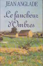 Le faucheur d'ombres.Jean ANGLADE.France Loisirs A004
