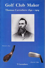 GOLF CLUB MAKER THOMAS CARRUTHERS 2004 1ST ED. GOLFING HISTORY BOOK