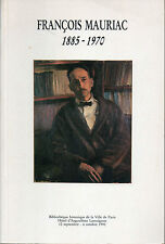 François mauriac.Catalogue d'exposition Bibliothèque Historique de Paris 1990