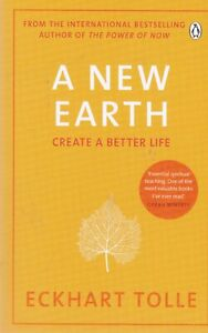 A New Earth: Create a Better Life by Eckhart Tolle (Paperback) New Book