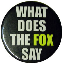 """What Does The Fox Say 25mm (1"""") Badge. Funny Joke Student Gift Present."""
