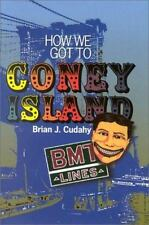 How We Got to Coney Island: The Development of Mass Transportation in Brooklyn a