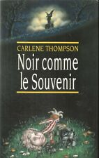 CARLENE THOMPSON  NOIR COMME LE SOUVENIR