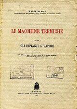 Medici Mario LE MACCHINE TERMICHE VOL. I GLI IMPIANTI A VAPORE