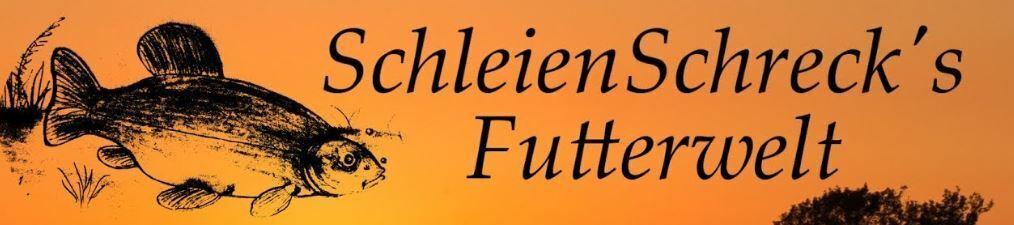 SchleienSchreck´s Futterwelt
