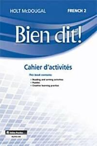 Bien dit!: Cahier d'activités Student Edition Level 2 (French Edition) - GOOD