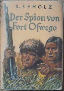 Der Spion von Fort Oswego * Robert Beholz * Gustav Weise Verlag 1936