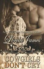 Cowgirls Don't Cry Paperback Lorelei James