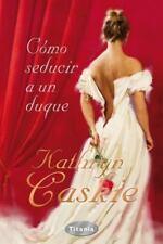 COMO SEDUCIR A UN DUQUE (Spanish Edition) by Kathryn  Caskie in Used - Very Goo