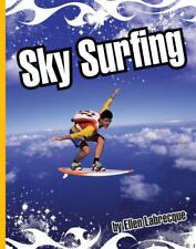 Sky Surfing [Extreme Sports [Child's World]]