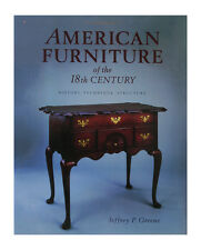 American Furniture of the 18th Century : History, Technique, and Structure by...