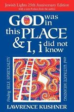 God Was in This Place and I, I Did Not Know : Finding Self, Spirituality and...