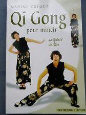 Qi Gong pour mincir, Nadine Crégut, 2007