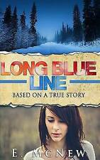 Long Blue Line: Based on a True Story (Kindle Unlimited Exclusives by E. McNew)