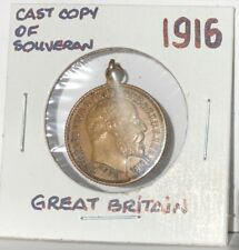 1916 ~ CAST COPY OF A SOVERAN ~ MEDALET ~ EXCELLENT Condition!