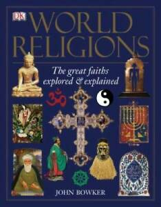 World Religions: The Great Faiths Explored & Explained - Paperback - GOOD