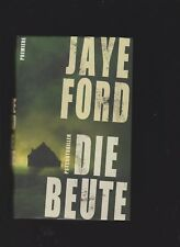 Die Beute - ein spannender Psychothriller von Jaye Ford