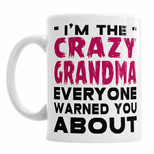 I'm The Crazy Grandma Warning Coffee Tea Cup Office Granny Nan Nanny Mug Gift