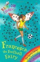 Francesca the Football Fairy: The Sporty Fairies Book 2 (Rainbow Magic),Daisy M