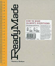 ReadyMade: How to Make (almost) Everything by Shoshana Berger, Grace...