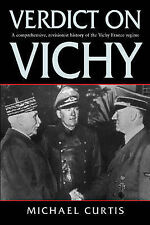 Verdict on Vichy: Power and Prejudice in the Vichy France Regime by Michael Cur…