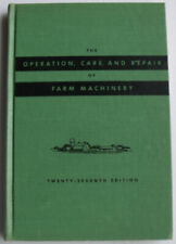 The Operation, Care and Repair of Farm Machinery  27th Edition