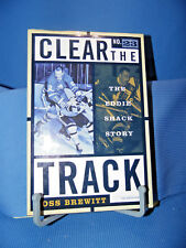 Clear the Track : The Eddie Shack Story by Ross Brewitt (1998, Hardcover)
