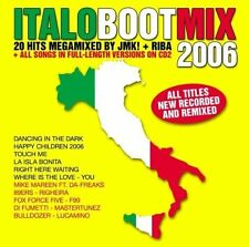 Italo Boot Mix 2006 K, Playa, 89ers, Mike Mareen ft. poiché-mostri, di [CD DOPPIO]