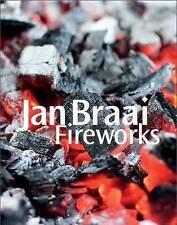 Fireworks: Recipes, Techniques, Advice by Jan Braai